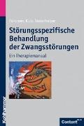 Störungsspezifische Behandlung der Zwangsstörungen: Ein Therapiemanual