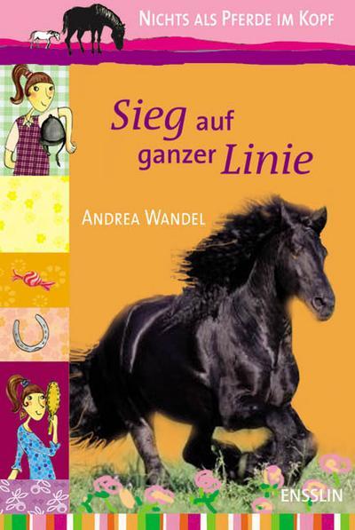 Sieg auf ganzer Linie - Ensslin Im Arena Verlag - Unbekannter Einband, Deutsch, Andrea Wandel, ,