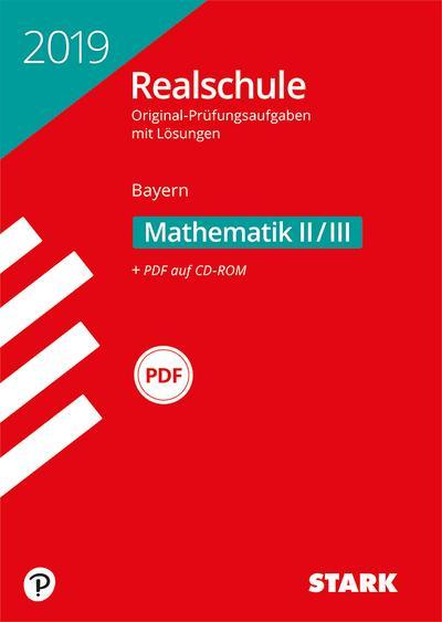 STARK Original-Prüfungen Realschule 2019 - Mathematik II/III - Bayern