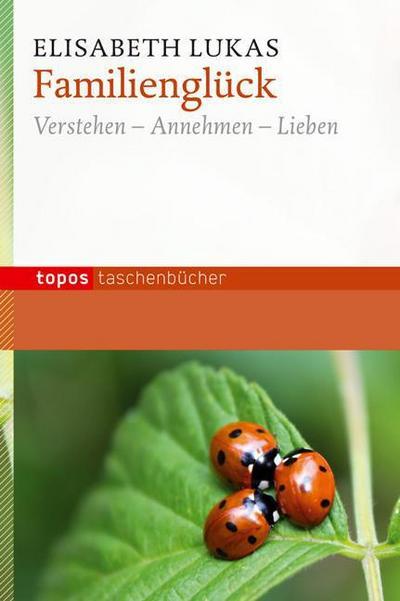 familiengluck-verstehen-annehmen-lieben-topos-taschenbucher-