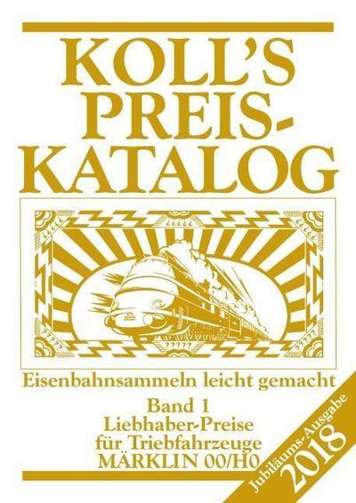 Koll`s Preiskatalog Märklin 00/H0 Band 1 2018