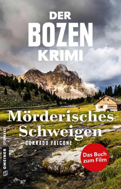 Der Bozen-Krimi: Mörderisches Schweigen - Gegen die Zeit (Kriminalromane im GMEINER-Verlag)