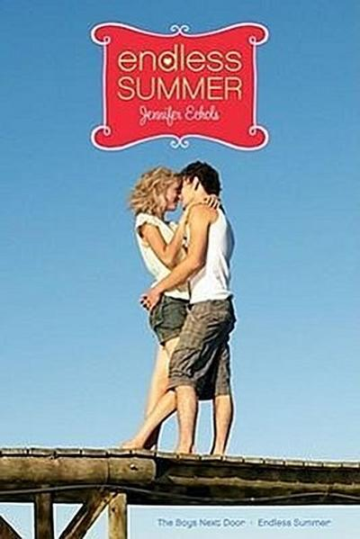 Endless Summer: The Boys Next Door  Endless Summer (Romantic Comedies (Paperback)) - Simon Pulse - Taschenbuch, Englisch, Jennifer Echols, ,