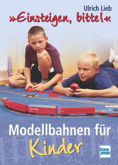 `Einsteigen, bitte!`. Modellbahnen für Kinder.