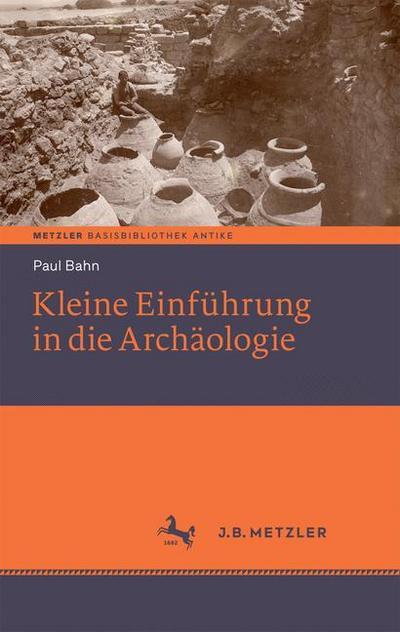 Kleine Einführung in die Archäologie: Basisbibliothek Antike