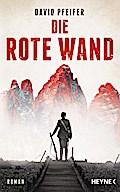 Die Rote Wand: Roman