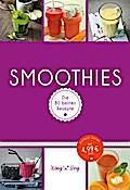 Smoothies; Die 80 besten Rezepte für das Lieb ...