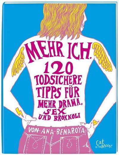 mehr-ich-120-todsichere-tipps-fur-mehr-drama-sex-und-brokkoli