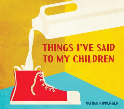 things-i-ve-said-to-my-children