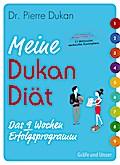 Meine Dukan Diät: Das 9-Wochen Erfolgsprogram ...