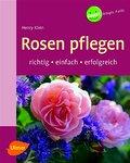 Rosen pflegen: Richtig, einfach, erfolgreich