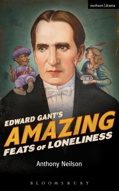 Edward Gant`s Amazing Feats of Loneliness
