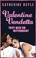 Valentine Vendetta - Triff mich um Mitternach ...