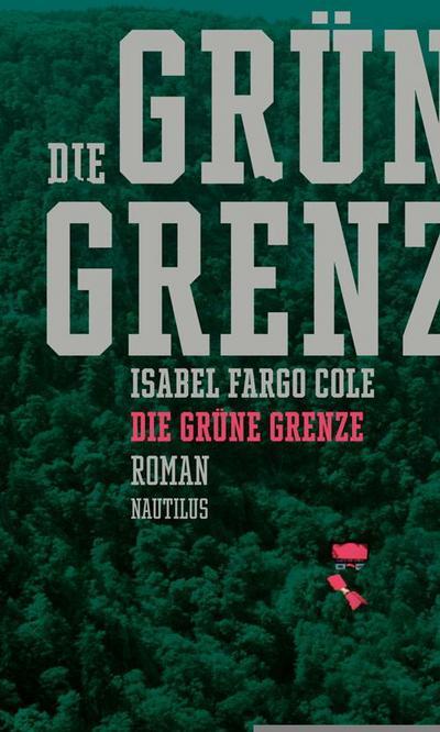 Die grüne Grenze: Roman