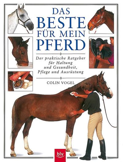das-beste-fur-mein-pferd-der-praktische-ratgeber-fur-haltung-und-gesundheit-pflege-und-ausrustung