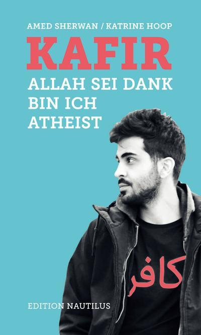 Kafir: Allah sei Dank bin ich Atheist