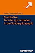 Qualitative Forschungsmethoden in der Sonderpädagogik