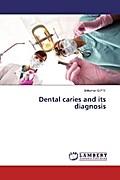 Dental caries and its diagnosis