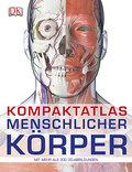Kompaktatlas menschlicher Körper: Mit 300 3D- ...
