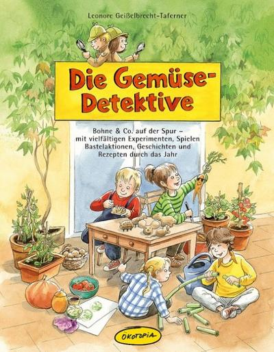 die-gemuse-detektive-bohne-co-auf-der-spur-mit-vielfaltigen-experimenten-spielen-bastelaktio
