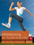 Athletiktraining für Ausdauersportler: Mehr K ...
