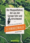 Motorradtouren Schwarzwald: Der Moppedfahrer, ...