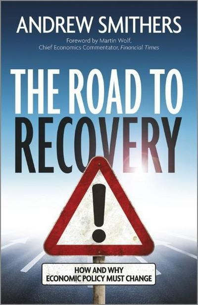 the-road-to-recovery-how-and-why-economic-policy-must-change