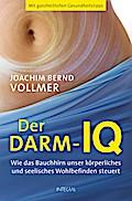 Der Darm-IQ: Wie das Bauchhirn unser körperli ...