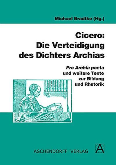 cicero-die-verteidigung-des-dichters-archias-pro-archia-poeta-und-weitere-texte-zur-bildung-und-rh