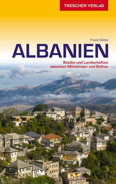 reisefuhrer-albanien-stadte-und-landschaften-zwischen-mittelmeer-und-balkan-trescher-reihe-reisen-