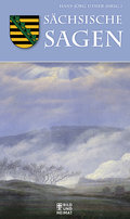 Sächsische Sagen (Bild und Heimat Buch)