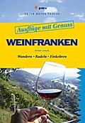Ausflüge mit Genuss: Weinfranken: Wandern. Ra ...