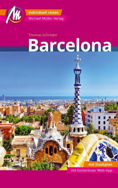 Barcelona MM-City Reiseführer Michael Müller Verlag  Individuell reisen mit vielen praktischen Tipps und Web-App mmtravel.com  MM City  Deutsch  164 farb. Fotos