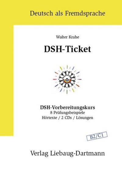 dsh-ticket-dsh-vorbereitungskurs-8-prufungsbeispiele-hortexte-2cds-losungen-niveau-b2-c1