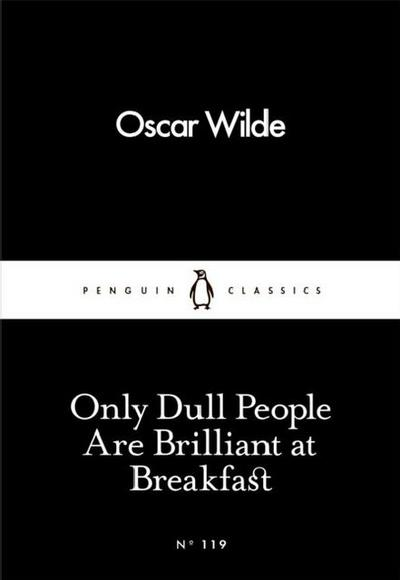 only-dull-people-are-brilliant-at-breakfast-penguin-little-black-classics-