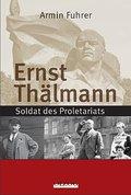 Ernst Thälmann: Soldat des Proletariats