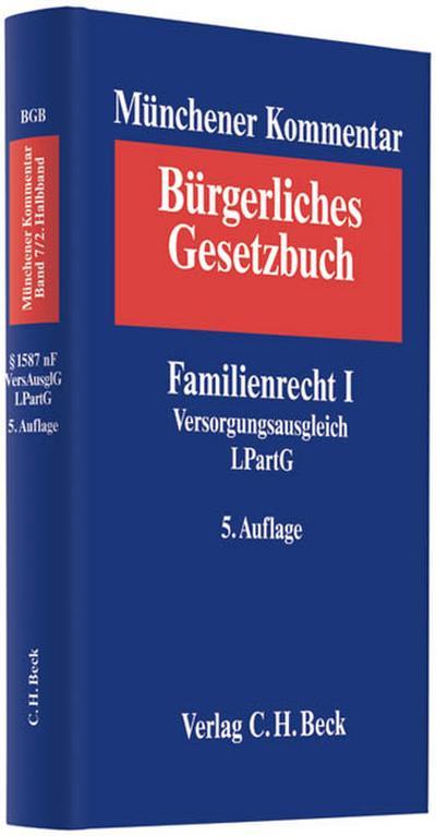 Münchener Kommentar zum Bürgerlichen Gesetzbuch, Bd.7/2 : Familienrecht I § 1587 nF Versorgungsausgleich LPartG