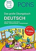 PONS Das große Übungsbuch Deutsch 1. - 4. Klasse: Alles Wichtige in einem Band. Diktate, Rechtschreibung, Aufsatzübungen