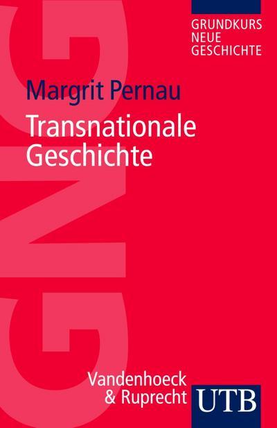 Transnationale Geschichte (Grundkurs Neue Geschichte, Band 3535)