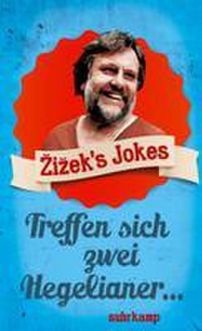 Zizek's Jokes: Treffen sich zwei Hegelianer ... (suhrkamp taschenbuch)