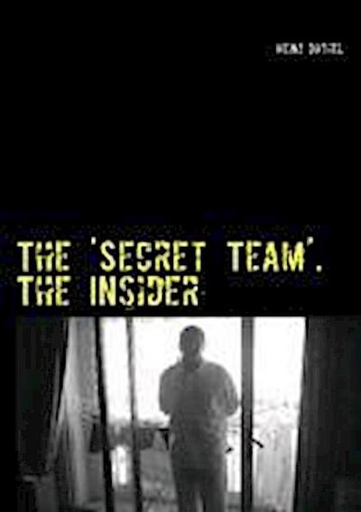 The 'Secret Team'. The Insider
