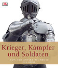 Krieger, Kämpfer und Soldaten: Von der Antike ...