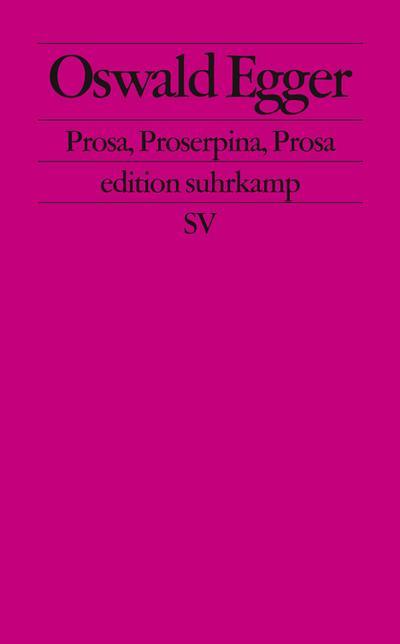Prosa, Proserpina, Prosa (edition suhrkamp)