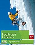 Hochtouren - Eisklettern: Alpin-Lehrplan Band ...