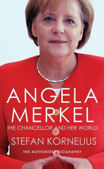 Angela Merkel: The Authorized Biography - Alma Books Ltd. - Taschenbuch, Englisch, Stefan Kornelius, ,