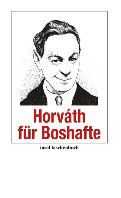 Horváth für Boshafte (insel taschenbuch)