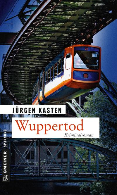 Wuppertod: Kriminalroman (Kriminalromane im GMEINER-Verlag) (Kommissar Fiebig und Staatsanwältin Laura Conte)