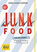 Junk Food - Krank Food: 100 gute Gründe, ein  ...