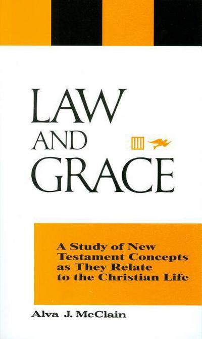 law-and-grace-a-study-of-new-testament-concepts-as-they-relate-to-the-christian-life