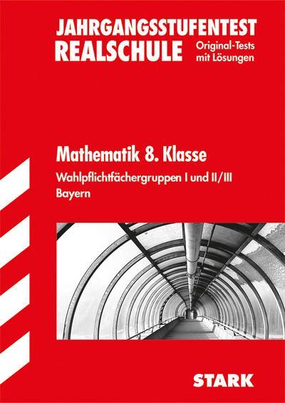 bayerischer-mathematik-test-jahrgangsstufentest-8-klasse-realschule-2012-wahlpflichtfachergruppe